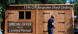 2012 Special Offer Limited Period Bespoke Shed Orders